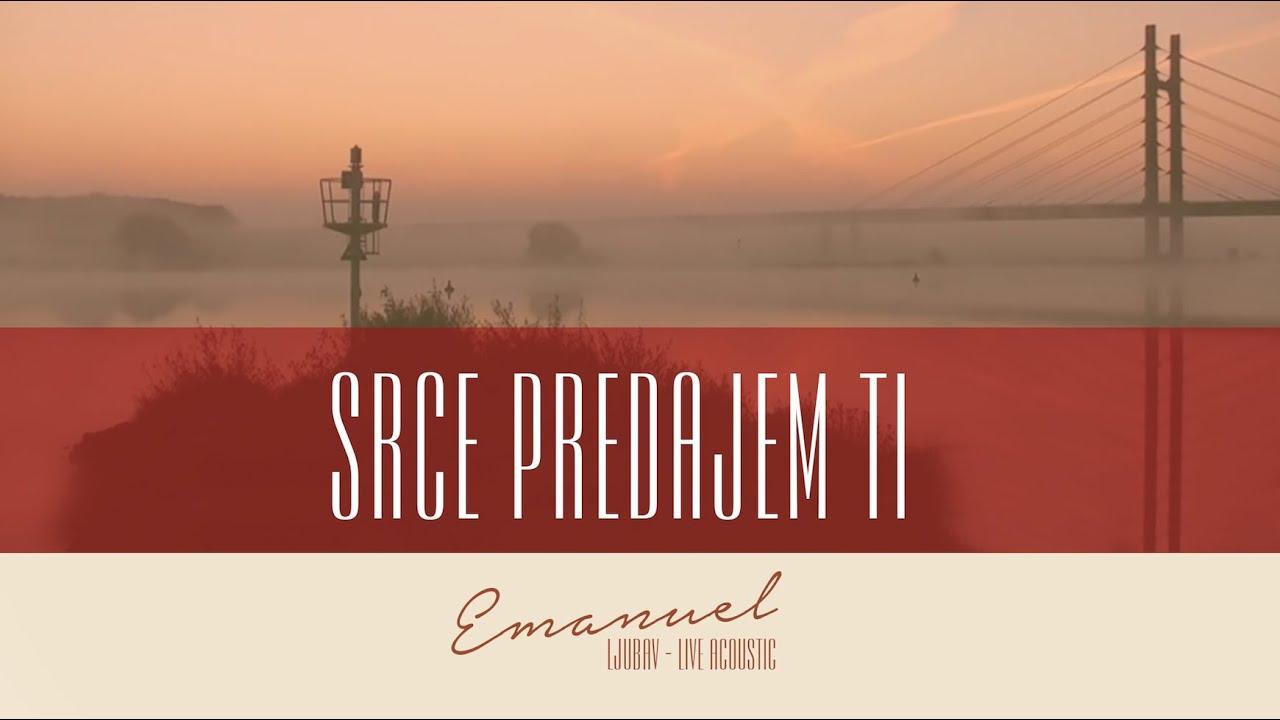 Download Srce predajem Ti - Emanuel live acoustic, 2013.