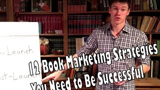12 Book Marketing Strategies You Need to Be Successful