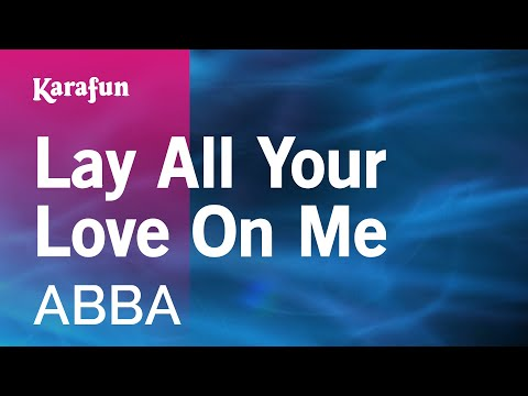 Karaoke Lay All Your Love On Me - ABBA *