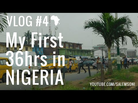 VLOG #4 | Africa Trip - My First 36hrs in Nigeria