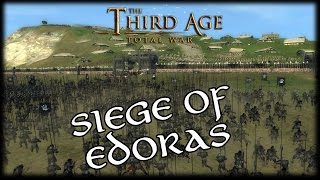 SIEGE OF EDORAS - Isengard v Rohan - The Third Age Total War Gameplay