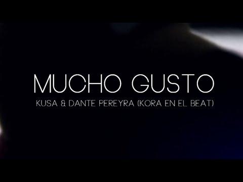 Kusa y Dante Pereyra - Mucho Gusto (Videoclip Oficial)