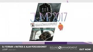 Dj Ferrari x Matros & Alan Percussionist - Jump 2017 (HIT MANIA CHAMPIONS 2017)
