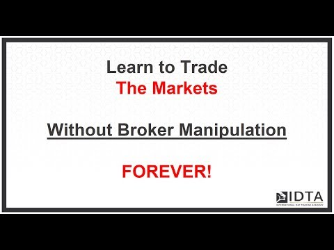 Learn How to Trade The Markets without Broker Manipulation Forever