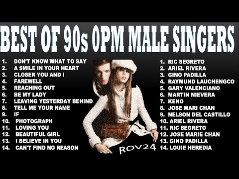 BEST OF 90s OPM MALE SINGERS NONSTOP MUSIC COLLECTION - VARIOUS OPM ARTIST