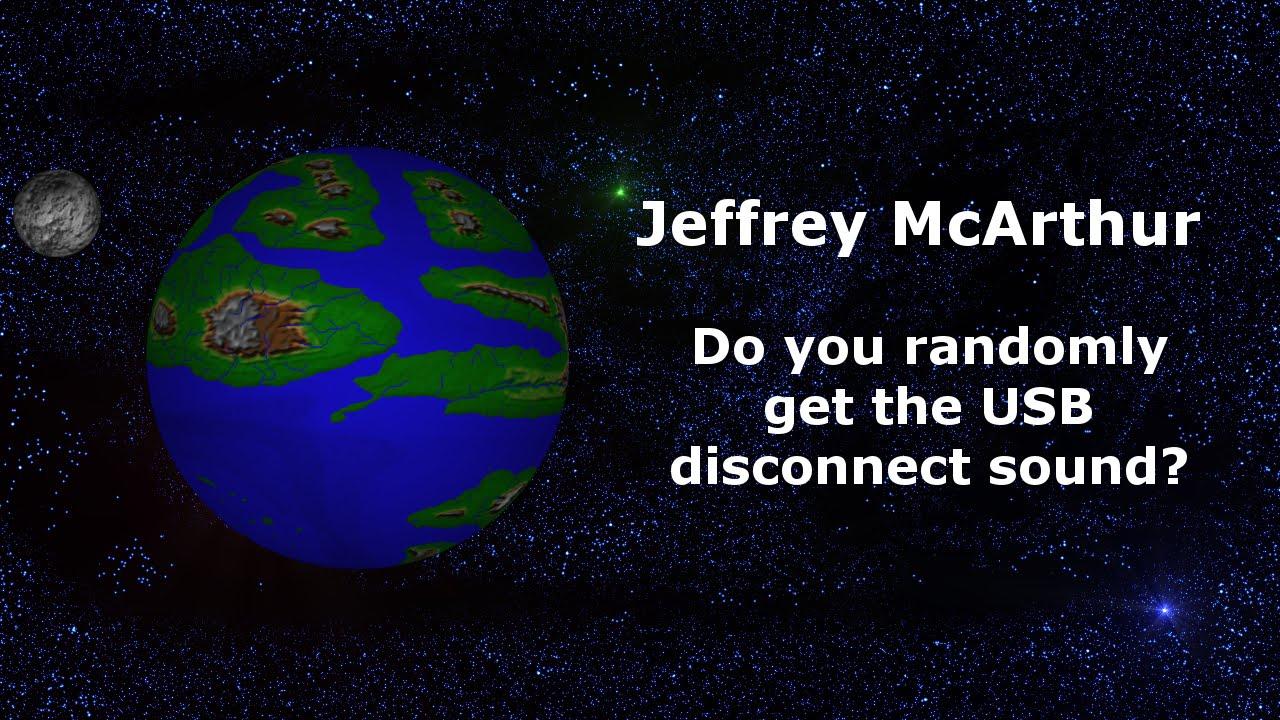 Do You Randomly Get The Usb Disconnect Sound Youtube