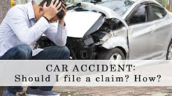 CAR ACCIDENT: Should I file a claim? How?
