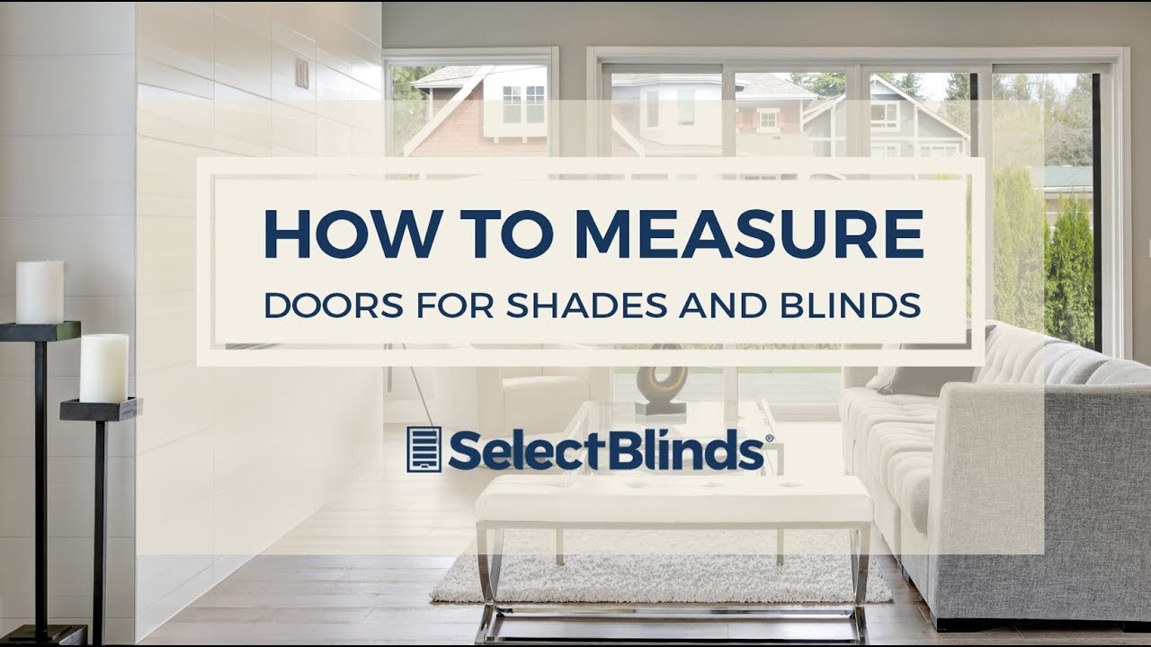 How To Measure Doors For Blinds And Shades Youtube