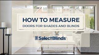How to Measure D๐ors for Blinds and Shades