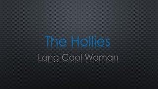 The Hollies Long Cool Woman Lyrics