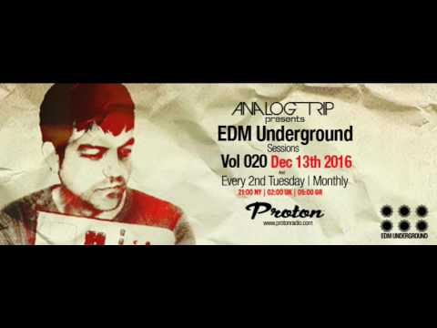 Analog Trip @ EDM Underground Sessions Vol020 Protonradio 13-12-2016 | Free Download ▲ Deep House