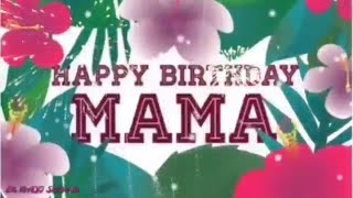 Happy birthday MAMA JI 🎈🎈/ Birthday WhatsApp Status video/ Birthday Greetings/Birthday Wishes