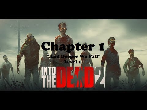 "Into the Dead 2 Android Walkthrough - Gameplay Chapter 1 ""And Deeper We Fall"" Level 1"