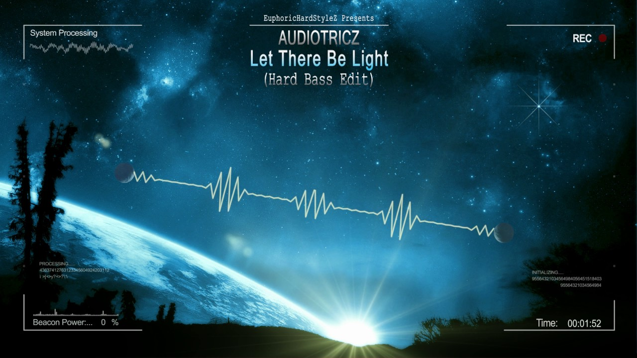 audiotricz - let there be light  hard bass edit   hq edit