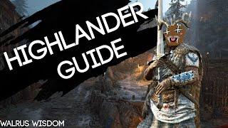 [For Honor] Highlander Guide: The Kilt Unleashed (Walrus Wisdom)