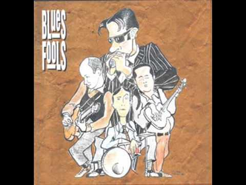 Blues Fools - My Baby Cought The Train