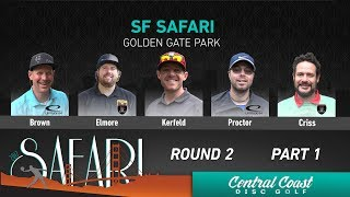 2017 SF Safari Round 2 Part 1 (Brown, Elmore, Kerfeld, Proctor, Criss)