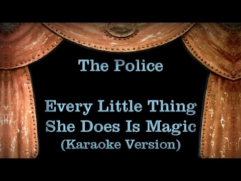 The Police - Every Little Thing She Does Is Magic - Lyrics Karaoke Version