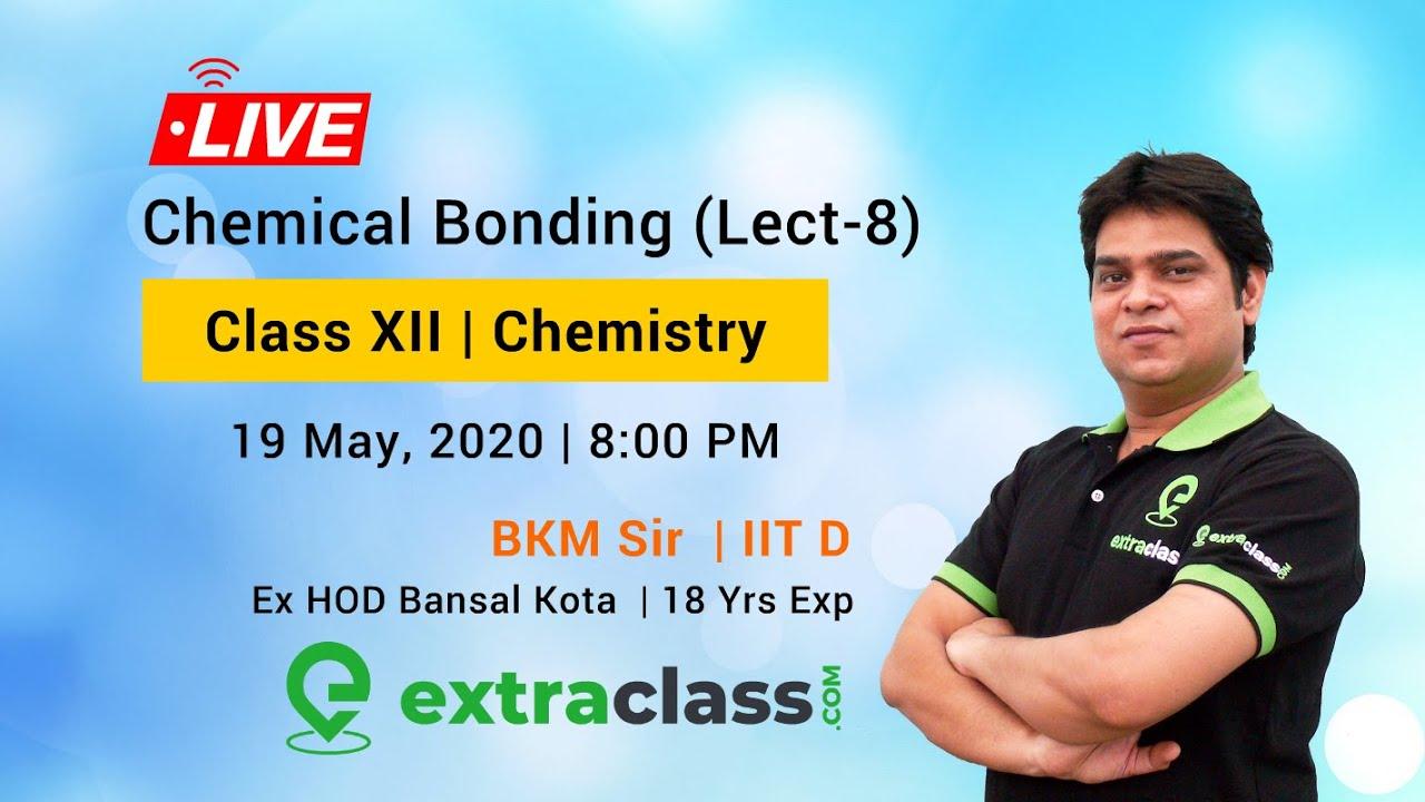 Chemical Bonding (Lect- 8) |Class XII | JEE Main, Advanced & NEET | By BKM Sir - IIT Delhi
