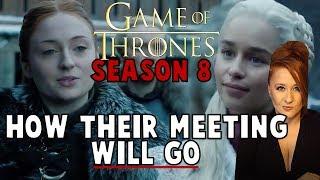 When Sansa meets Daenerys: Game of Thrones Season 8