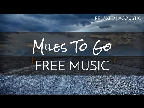 Relaxed | Acoustic - Free Music For YouTube - 'Miles To Go' - OurMusicBox