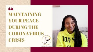 Maintaining Your Peace During The Coronavirus Crisis