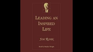Leading an Inspired Life  Audiobook By Jim Rohn