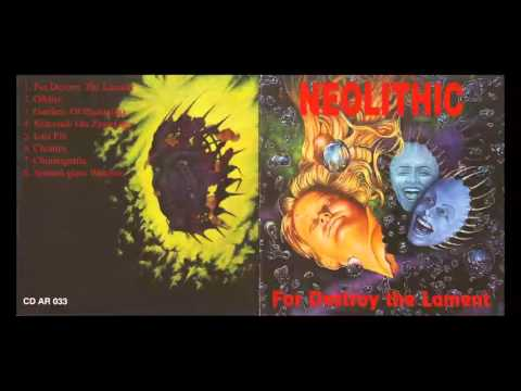 Neolithic - For destroy the lament - 1996