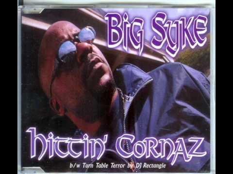 Hittin' Cornaz - Big Syke
