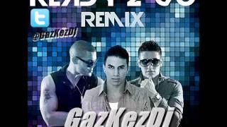 Ale Mendoza Ft. Dyland & Lenny Ft GazKeZ Dj Presentan - Ready 2 Go (Edit Remix)