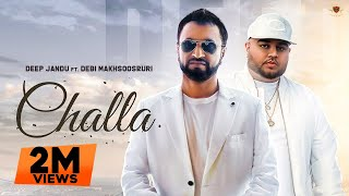 CHALLA Deep Jandu Ft. Debi Makhsoospuri (OFFICIAL VIDEO)