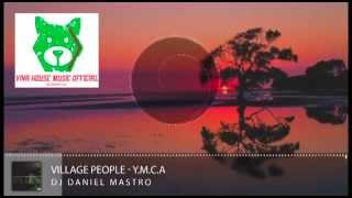 Y.M.C.A - Village People - Daniel Mastro Remix  (Nice melody, Bass Căng)