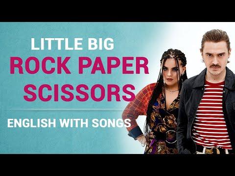 LITTLE BIG — ROCK PAPER SCISSORS (английский по песням)