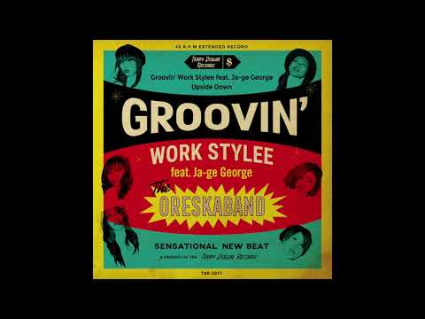 ORESKABAND(オレスカバンド)- Groovin' Work Stylee feat. Ja-ge George / Upside Down  [Official]