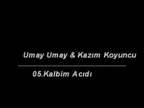 Umay Umay - Kalbim Acıdı mp3 indir