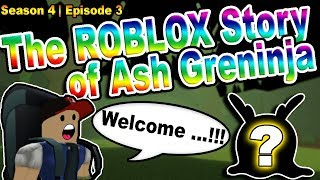 The ROBLOX Story of Ash-Greninja | S4 E3 | ~ ROBLOX Series