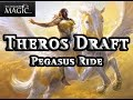 Theros Draft: Pegasus Ride - Drafting