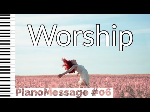 WORSHIP • Peaceful Piano Instrumental Music for Prayer, Studying, Word Meditation, Rest & Sleeping