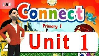 كونكت اولى ابتدائي الترم الاول | شرح الوحدة الاولى انجليزي للصف الاول الابتدائي connect unit 1