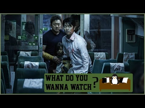Do You Wanna Watch Train To Busan? | What Do You Wanna Watch? 17 (Audio Podcast)