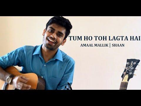 Tum Ho Toh Lagta Hai | Amaal Malik | Shaan...