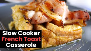 Slow Cooker French Toast Casserole