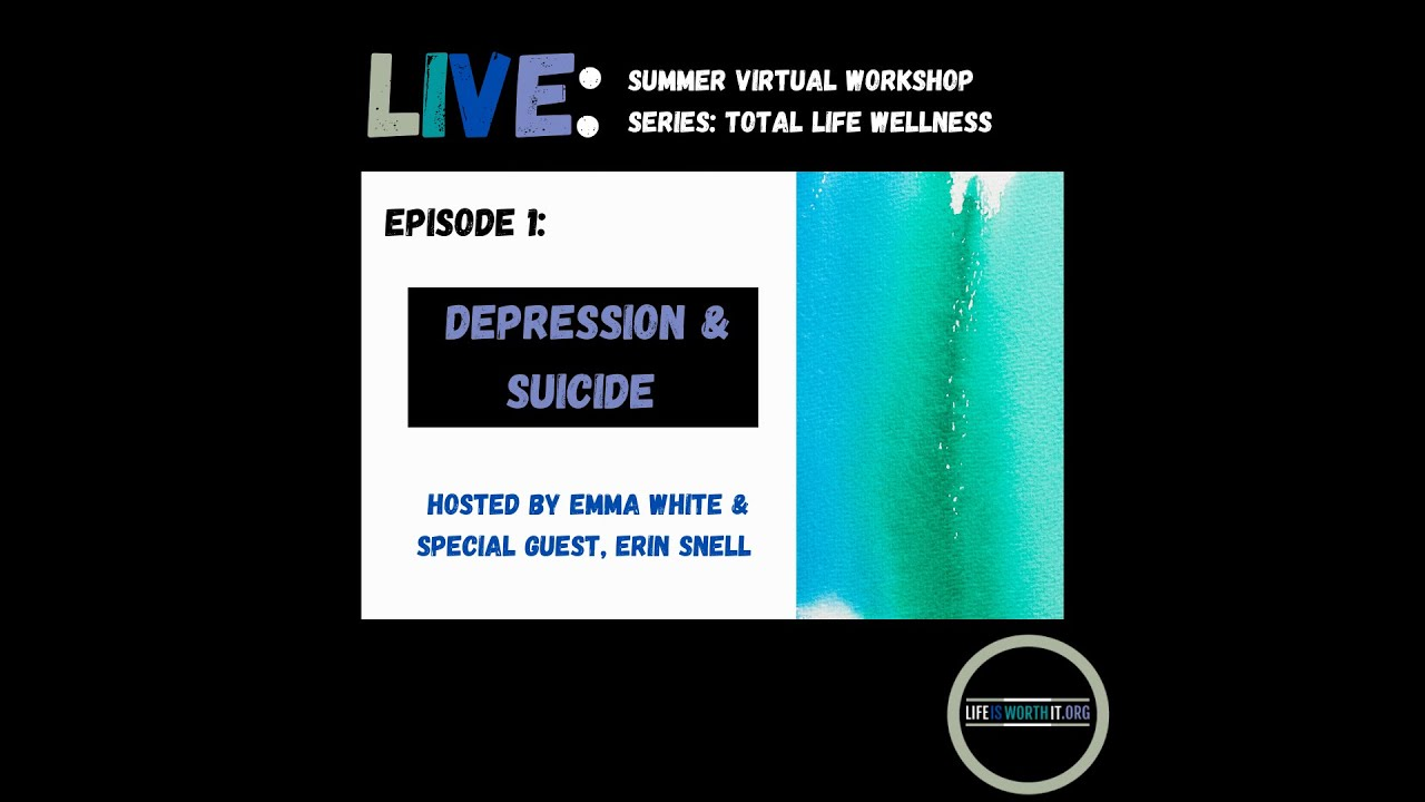 Episode 1   Total Life Wellness: Depression and Suicide