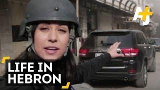 Occupied West Bank: Life In Hebron