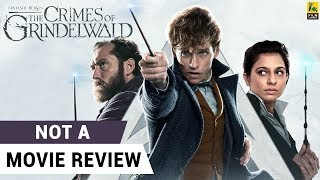 Fantastic Beasts: The Crimes of Grindelwald | Not A Movie Review | Sucharita Tyagi | Film Companion