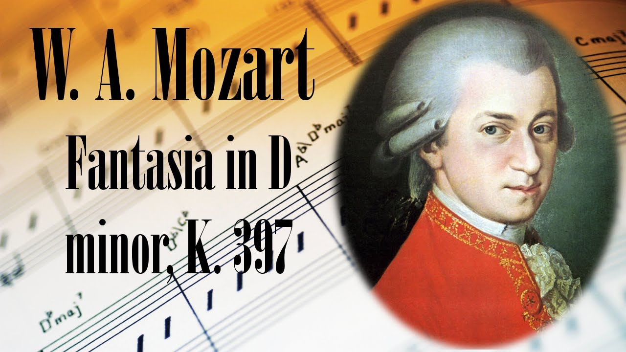 W A Mozart Fantasia In D Minor K 397 Piano Classical Music For Relaxation And Studying