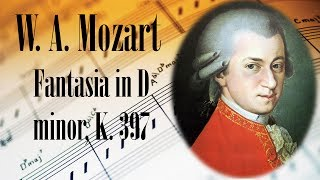 🎼 W. A. Mozart Fantasia in D minor, K. 397 | Piano Classical Music for Relaxation and Studying