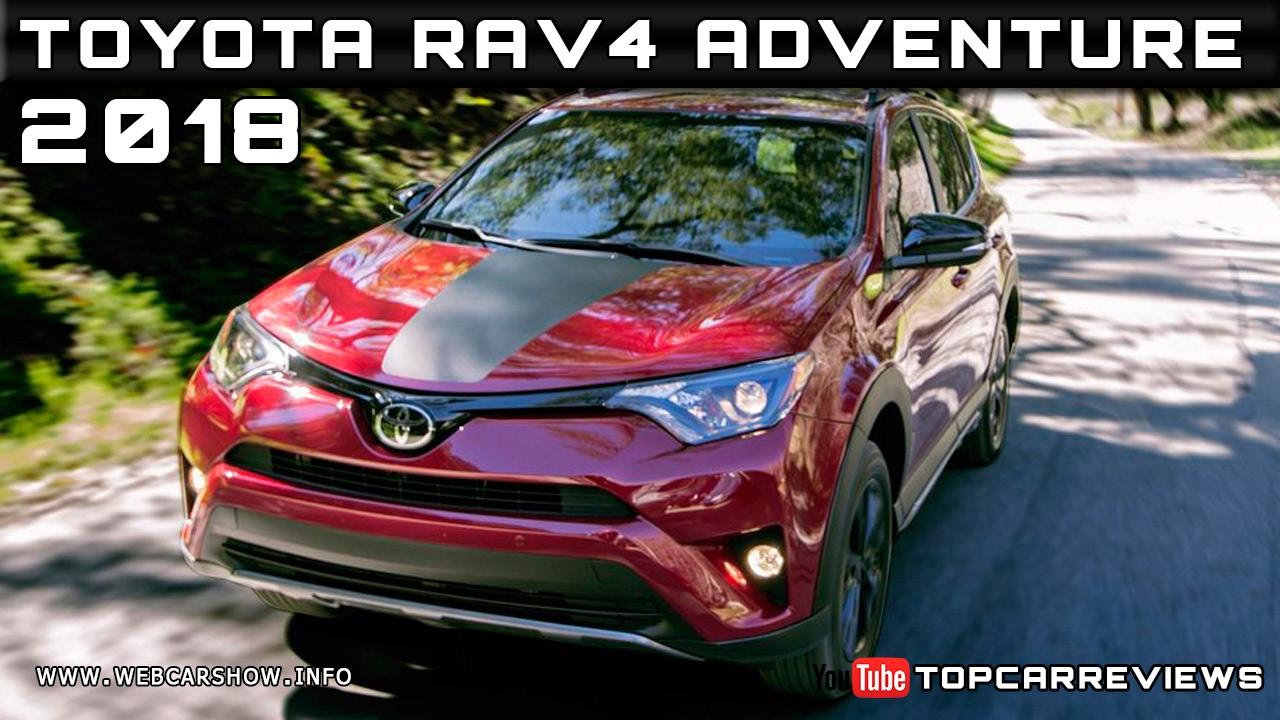 2018 Toyota RAV4 Adventure: Specs, Design, Price >> 2018 Toyota Rav4 Adventure Review Rendered Price Specs Release Date