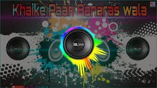 Khaike paan Banaras Wala dj remix hard bass 2019 new Super hit song
