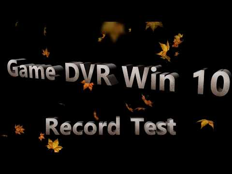 Microsoft Game DVR Windows 10 | 1080p 60fps Recording Test |